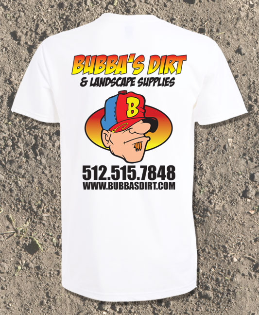 Bubba's Dirt And Landscape Supplies White T-Shirt