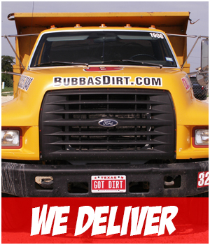 Bubba's Dirt And Landscape Supplies We Deliver